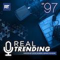 RealTrending Episode 97